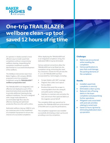 One-trip TRAILBLAZER wellbore clean-up tool saved12 hoursofrig time