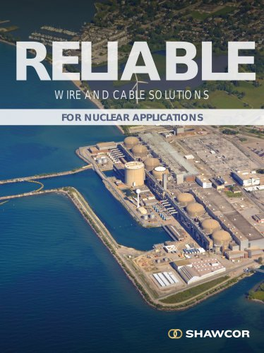 WIRE AND CABLE SOLUTIONS FOR NUCLEAR APPLICATIONS