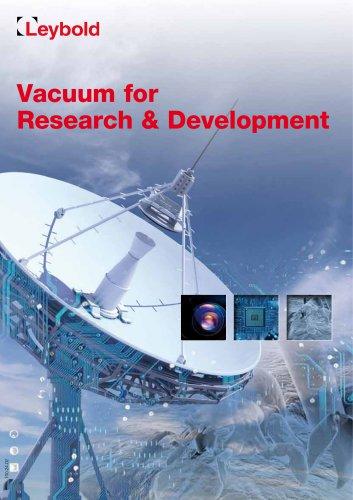 Vacuum for Research & Development