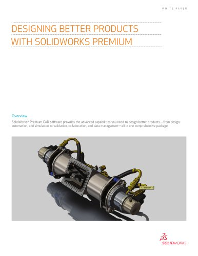 DESIGNING BETTER PRODUCTS  WITH SOLIDWORKS PREMIUM
