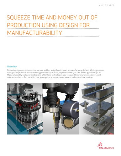 SQUEEZE TIME AND MONEY OUT OF  PRODUCTION USING DESIGN FOR  MANUFACTURABILITY