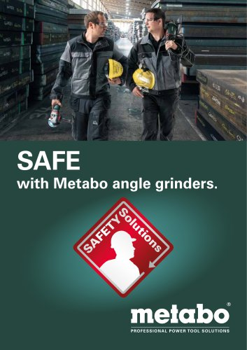 SAFE with Metabo angle grinders.