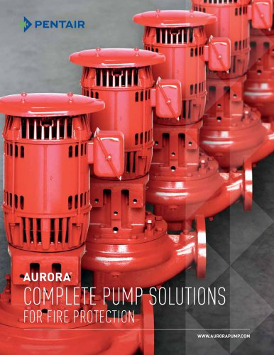 AURORA ® COMPLETE PUMP SOLUTIONS fOr firE  PrOTECTION