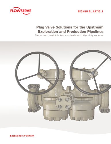 Plug Valve Solutions for the Upstream Exploration and Production Pipelines