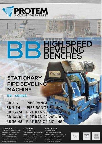 Protem BB Series - High speed beveling bench
